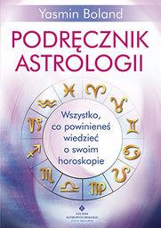 Podręcznik astrologii. Wszystko, co powinieneś wiedzieć o swoim horoskopie ZAKŁADKA DO KSIĄŻEK GRATIS DO KAŻDEGO ZAMÓWIENIA