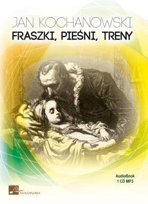 Fraszki. Pieśni. Treny. Książka audio CD MP3 - Jan Kochanowski