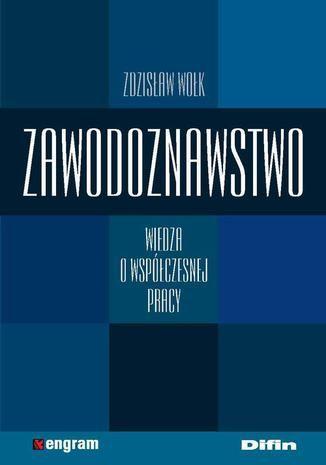 Zawodoznawstwo. Wiedza o współczesnej pracy - Ebook.
