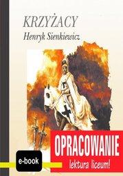 Krzyżacy (Henryk Sienkiewicz) - opracowanie - Ebook.