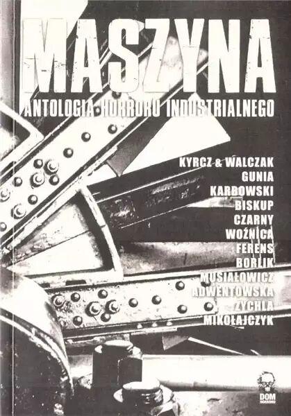 Maszyna Antologia horroru industrialnego - PRACA ZBIOROWA