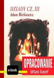 Dziady cz. III (Adam Mickiewicz) - opracowanie - Ebook.