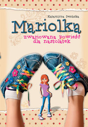 Mariolka. Mariolka. Zwariowana powieść dla nastolatek - Ebook.
