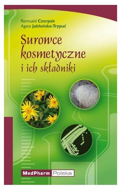 Surowce kosmetyczne i ich składniki Część teoretyczna i ćwiczenia laboratoryjnec