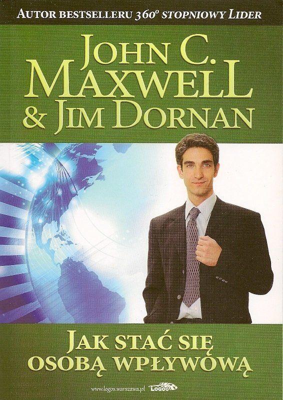 Jak stać się osobą wpływową - John C. Maxwell - oprawa miękka
