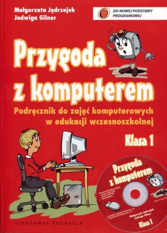 Przygoda z komputerem. Podręcznik + CD klasa 1