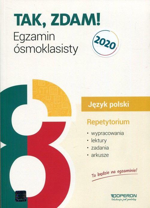 Tak, zdam! Egzamin ósmoklasisty 2020 Język polski Repetytorium ZAKŁADKA DO KSIĄŻEK GRATIS DO KAŻDEGO ZAMÓWIENIA