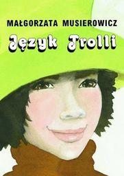 Język Trolli BR - Małgorzata Musierowicz