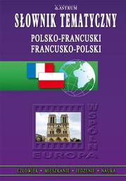 Słownik tematyczny polsko-francuski, francusko-polski - Ebook.