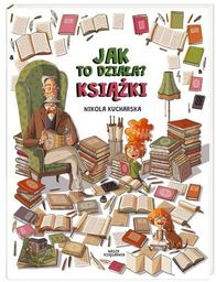 Jak to działa? Książki - Kucharska Nikola, Katarzyna Piętka, Joanna Kończak