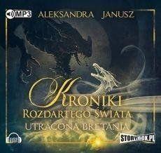 Kroniki rozdartego świata. Utracona Bretania CD - Aleksandra Janusz