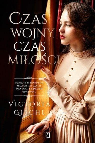 Czas wojny, czas miłości - Victoria Gische
