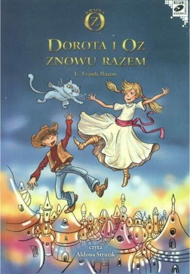 Dorota i Oz znowu razem L. Frank Baum Audiobook