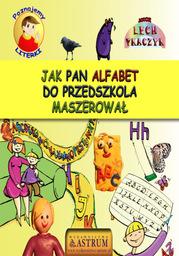 Jak Pan Alfabet do przedszkola maszerował - Audiobook.