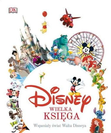 Disney Wielka księga Wspaniały świat Walta Disneya Jim Fanning