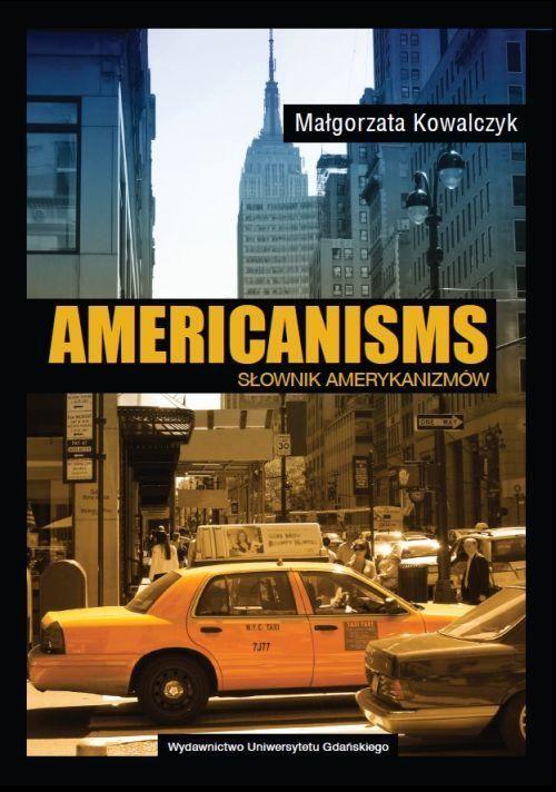 Americanisms. Słownik amerykanizmów - Małgorzata Kowalczyk - ebook