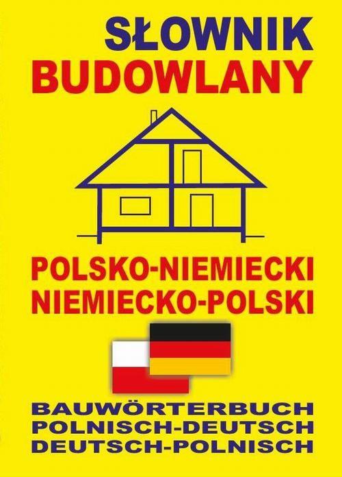 Słownik budowlany polsko-niemiecki niemiecko-polski - praca zbiorowa - ebook