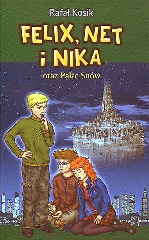 Felix, Net i Nika oraz Pałac Snów - Rafał Kosik - ebook