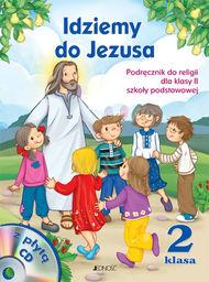 Religia idziemy do Jezusa podręcznik dla klasy 2 szkoły podstawowej AZ-12-01/12-KI-3/12 ZAKŁADKA DO KSIĄŻEK GRATIS DO KAŻDEGO ZAMÓWIENIA