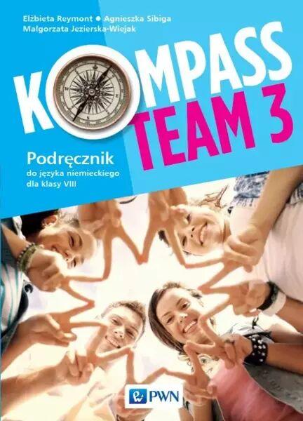 Kompass Team 3. Język niemiecki. Szkoła podstawowa klasa 8. Podręcznik - praca zbiorowa