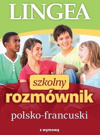 Szkolny rozmównik polsko-francuski w.2019 - praca zbiorowa