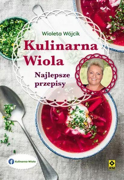 Kulinarna Wiola. Najlepsze przepisy - Wioletta Wójcik