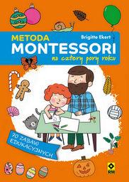 Metoda Montessori na cztery pory roku ZAKŁADKA DO KSIĄŻEK GRATIS DO KAŻDEGO ZAMÓWIENIA