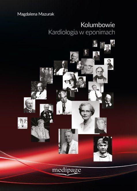 KOLUMBOWIE KARDIOLOGIA W EPONIMACH, MAGDALENA MAZURAK