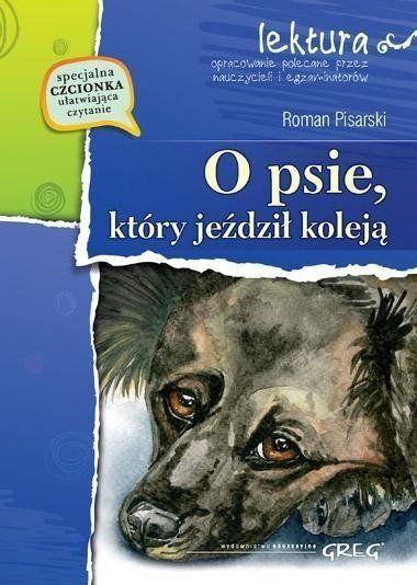 O psie, który jeździł koleją z oprac. GREG - Roman Pisarski