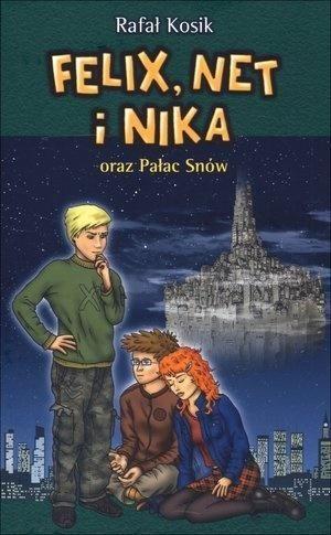 Felix, Net i Nika oraz Pałac Snów T.3 ZAKŁADKA DO KSIĄŻEK GRATIS DO KAŻDEGO ZAMÓWIENIA