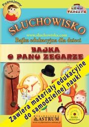 Bajka o Panu Zegarze - słuchowisko edukacyjne dla dzieci - Audiobook.