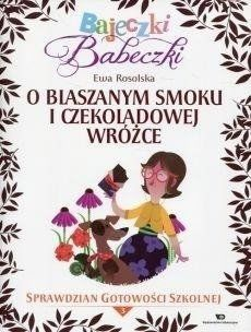 Bajeczki Babeczki. O blaszanym smoku i... cz.3 - Ewa Rosolska