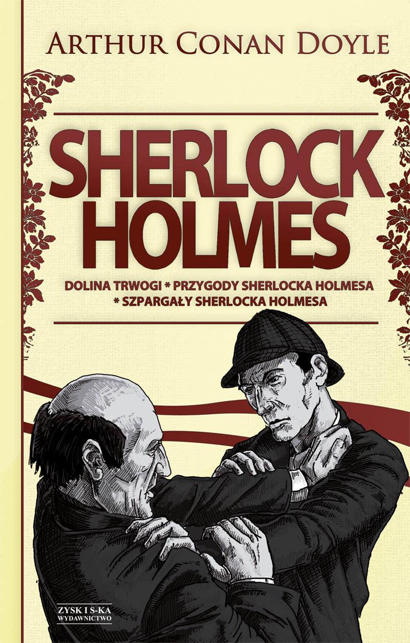 Sherlock Holmes T.2: Dolina trwogi. Przygody Sherlocka Holmesa. Szpargały Sherlocka Holmesa DODRUK - Arthur Conan Doyle - ebook