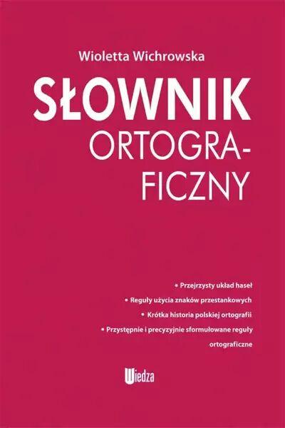 Słownik ortograficzny - Wioletta Wichrowska