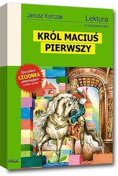 Król Maciuś Pierwszy z oprac. GREG - Janusz Korczak
