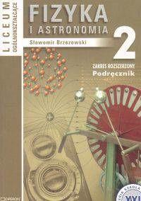 Fizyka i astronomia 2 Podręcznik Liceum ogólnokształcące Zakres rozszerzony