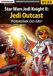 Star Wars Jedi Knight II: Jedi Outcast - poradnik do gry - Ebook.
