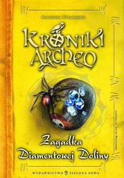 Kroniki Archeo cz.5. Zagadka Diamentowej Doliny - Ebook.