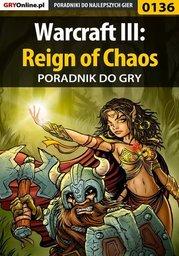 Warcraft III: Reign of Chaos - poradnik do gry - Ebook.