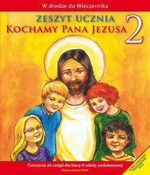 Religia kochamy pana Jezusa ćwiczenia dla klasy 2 szkoły podstawowej AZ-12-01/10-KR-1/12 ZAKŁADKA DO KSIĄŻEK GRATIS DO KAŻDEGO ZAMÓWIENIA