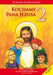 Religia kochamy pana Jezusa podręcznik dla klasy 2 szkoły podstawowej AZ-12-01/10-KR-1/12 ZAKŁADKA DO KSIĄŻEK GRATIS DO KAŻDEGO ZAMÓWIENIA