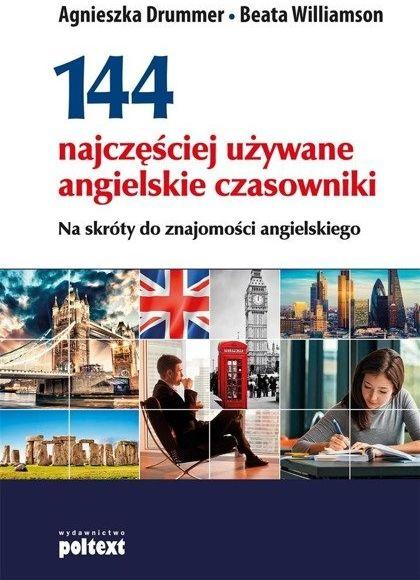144 najczęściej używane angielskie czasowniki - Agnieszka Drummer, Beata Williamson