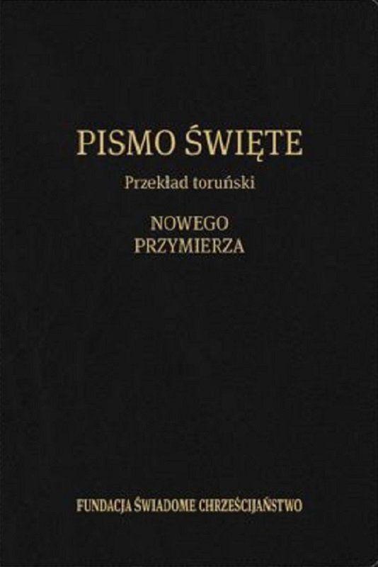 Toruński Przekład Nowego Przymierza i Księga Psalmów - Fundacja Świadome Chrześcijaństwo