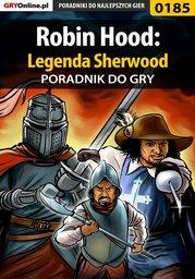 Robin Hood: Legenda Sherwood - poradnik do gry - Ebook.