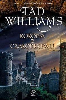 Korona z czarodrzewu Ostatni król Osten Ard Tom 1 ZAKŁADKA DO KSIĄŻEK GRATIS DO KAŻDEGO ZAMÓWIENIA