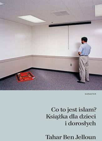 Co to jest islam? Książka dla dzieci i dorosłych - dostawa GRATIS!.
