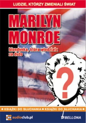 Marilyn Monroe - blondynka, która wiedziała za dużo Audiobook