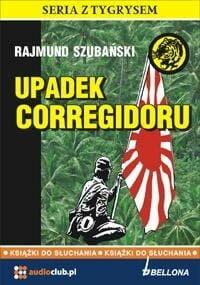 Upadek Corregidoru Rajmund Szubański Audiobook