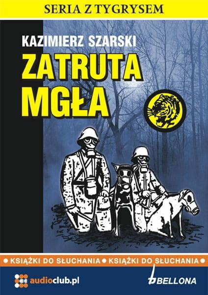 Zatruta mgła Kazimierz Szarski audiobook