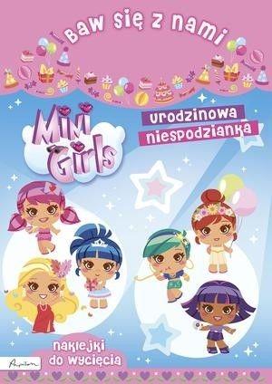 Baw się z nami. Mini Girls. Urodzinowe niespodzianka